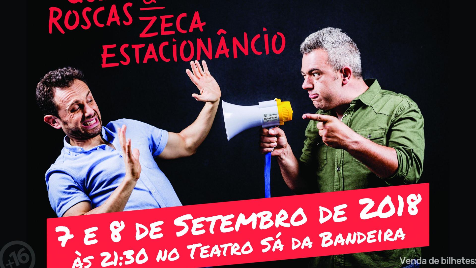 Quim Roscas & Zeca Estacionâncio sobem ao palco do Sá da Bandeira