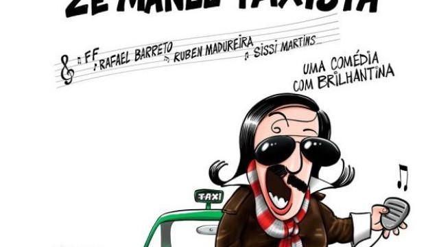 Zé Manel taxista está de volta aos palcos em Lisboa e no Porto