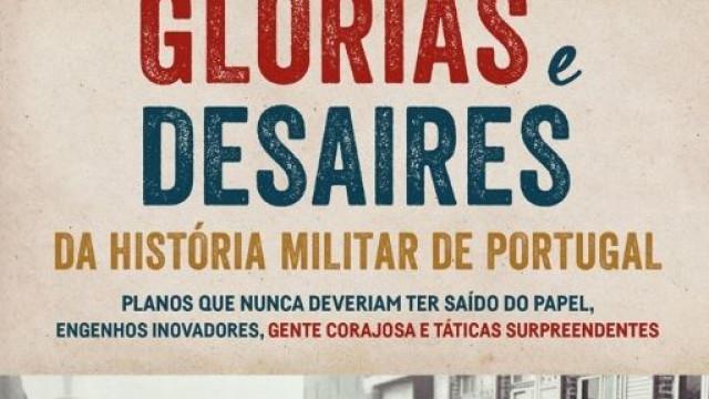 Conhece as 'Glórias e Desaires da História Militar de Portugal'?
