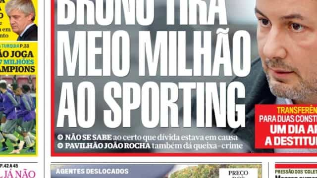 Hoje é notícia: Bruno tira meio milhão a Sporting; Reformados não perdem