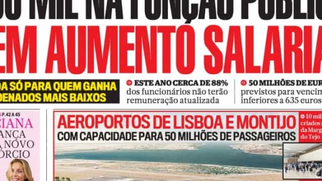 "Hoje é notícia: ""600 mil sem aumento salarial""; ""Fisco adia revolução"""