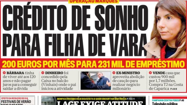 """Hoje é notícia: """"Crédito de sonho para filha de Vara""""; Ataque ao gasóleo"""