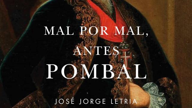Marquês de Pombal: Um déspota ou uma mente iluminada? 'Mal por mal...'